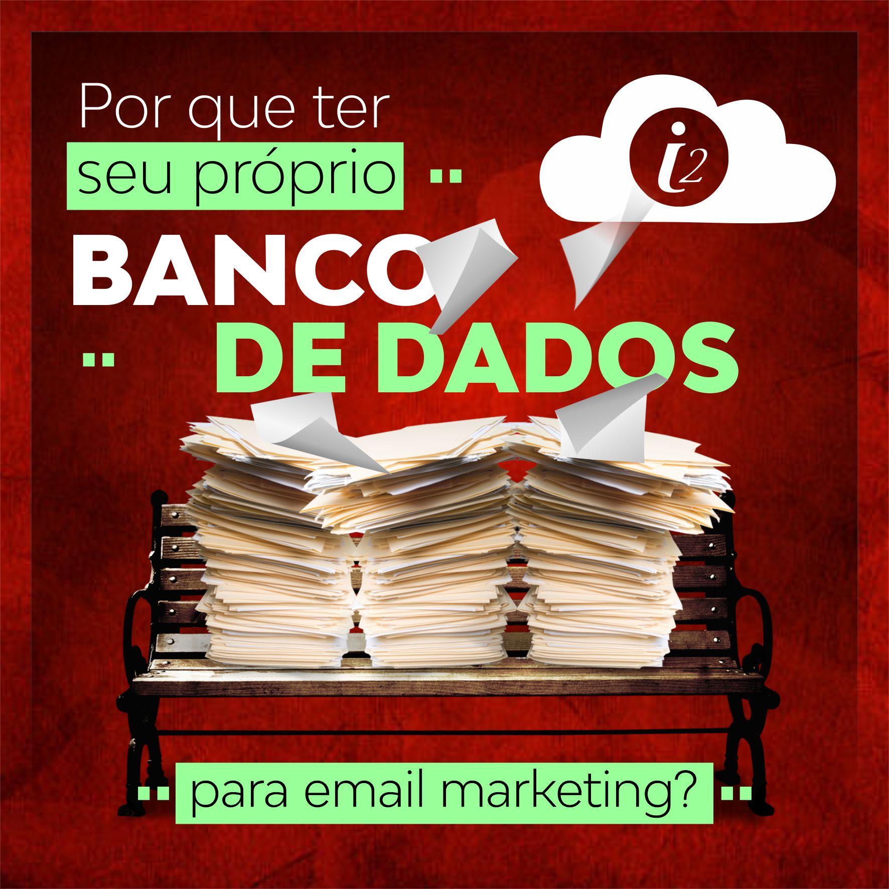 E-mail Marketing: a importância do banco do dados próprio