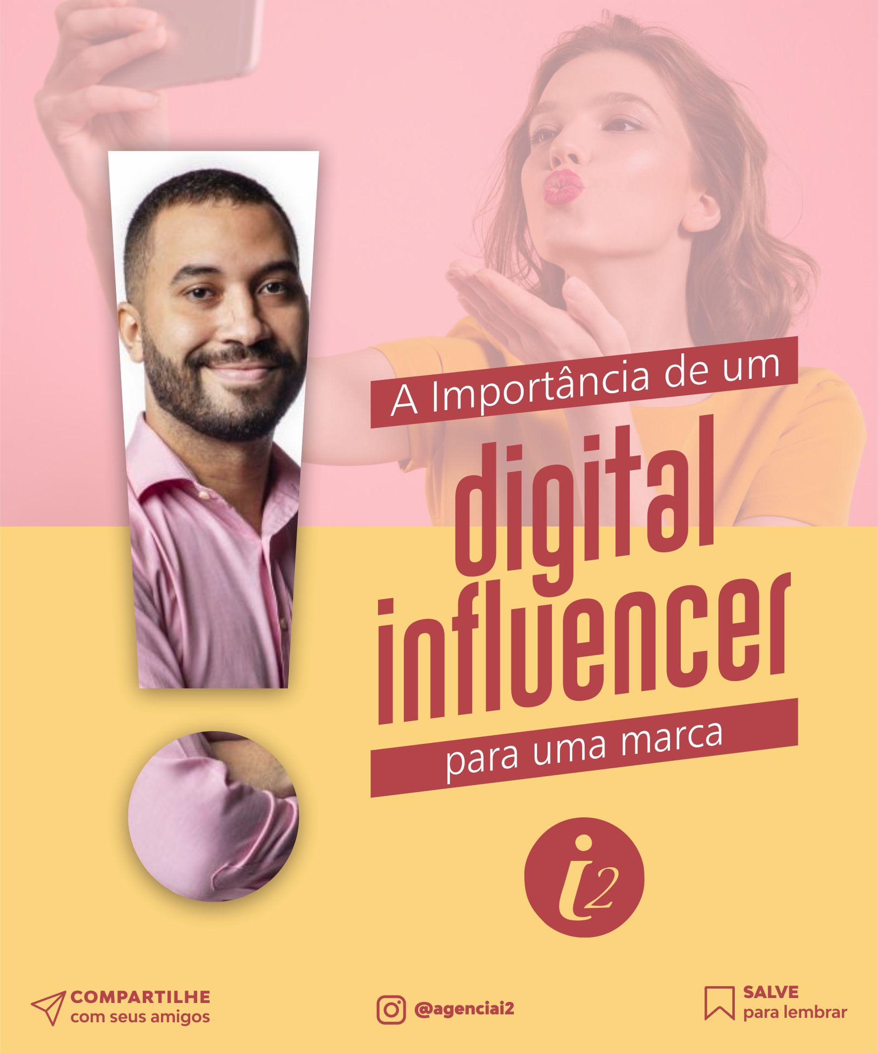 A Importância de um digital influencer para uma marca